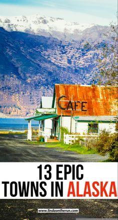13 most picturesque towns in Alaska you must visit  Towns in Alaska not to skip  Alaska  USA  #alaska #usa #travel