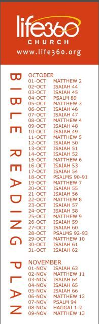 Bible Reading Plan for October 1 through November 9. (You can download it as a PDF on our website, or pick up a bookmark at any of our campuses.)