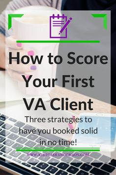 How To Score Your First Virtual Assistant Client In 3 Easy Steps