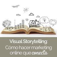 Visual Storytelling: Cómo hacer marketing online que conecta Online Marketing, Storytelling, Blog, Spotlight, How To Make