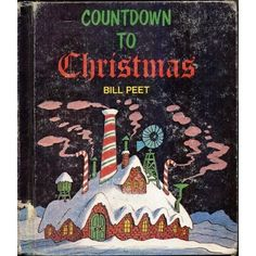 Countdown to Christmas, written and illustrated by Bill Peet