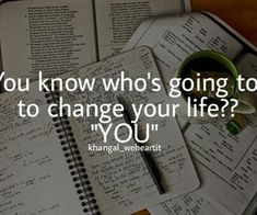 Only you can change your life!