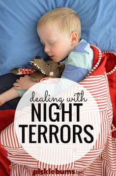 Dealing with night terrors - how to know your child is having one, possible triggers and remedies to try