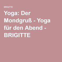 Yoga: Der Mondgruß - Yoga für den Abend - BRIGITTE