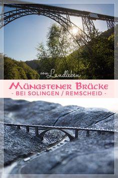 Ausflugstipp bei Solingen: die Müngstener Brücke | vom Landleben