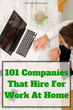If you are looking for a company that will allow you to work from home, here are 101 options to get you started. #workathome #WAHM WAHM #workathomemom work at home mom