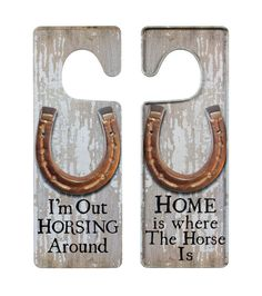 Out Horsing Around - Door Hanger Sign horse people hotels need these like those near the lexington horse center. it would be a nice touch Horseshoe Projects, Horseshoe Crafts, Horseshoe Art, Western Crafts, Western Decor, Western Art, Wood Crafts, Fun Crafts, Equestrian Gifts