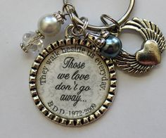 Sympathy gift, Those we love don't go away they walk beside us everyday keychain keychain son daughter remembrance beautiful quote custom, $20.99