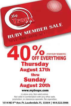 Ruby Member Sale is Thursday August 17th-Sunday August 20th.  40% off for Ruby Members. In Store Only.