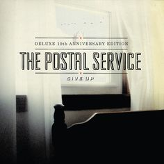 The Postal Service Give Up: Deluxe on Limited Edition + Booklet + CouponSub Pop's Second Best Selling Album After Nirvana's Bleach Get's the Deluxe Best Selling Albums, Best Albums, Lp Vinyl, Vinyl Records, Death Cab For Cutie, Everything Has Change, James Franco, Album Design, 10 Anniversary