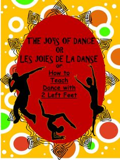 """The Joys of Dance / Les joies de la dance OR How to Teach Dance with 2 Left Feet, helps a teacher """"facilitate"""" dance so that the students practically teach themselves using 40 Verb cards EN FRANÇAIS and English, 20 Formation cards EN FRANÇAIS and English and 8 Formation posters.  4 dance explanations in English are included.  Fun finished dance segments which can be graded are the results.  BILINGUAL.$"""
