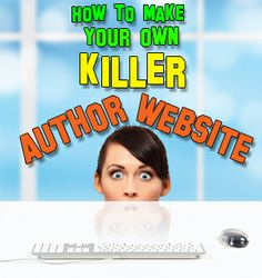 How to Make Your Own Killer Author Website