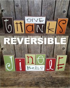 Genius! REVERSIBLE Give thanks Jingle bells block set, great home family decor for Christmas and Thanksgiving. Would be great housewarming gift. Could get the blocks from the hardware store and cut to size. Or maybe the craft store will have pre-cut blocks?