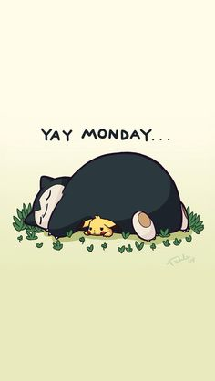This is me on Mondays! Lol poor pikachu