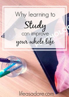Learning to study can help you with more than just your GPA! In fact, learning to study can improve almost every area of your life! Read more at lifeasadare.com