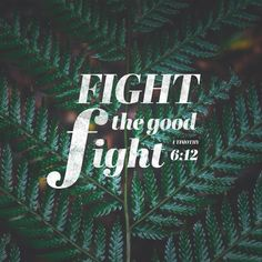 12 Fight the good fight for the true faith. Hold tightly to the eternal life to which God has called you, which you have declared so well before many witnesses. (‭1 Timothy‬ ‭6‬:‭12‬ NLT)