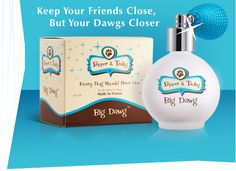 Big Dawg  A aromatic medley of Bergamot and Neroli, with a touch, of lavender and musk that creates this ideal scent for the sophisticated modern dog.