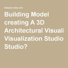 Building Model creating A 3D Architectural Visualization Studio?