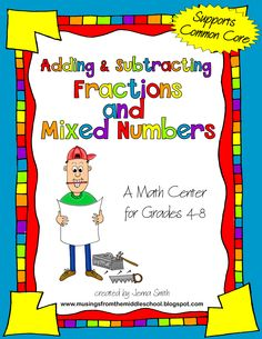 Adding and Subtracting Fractions and Mixed Numbers (with unlike denominators) Activity - great for a center or use as a performance assessment! Math Stations, Math Centers, Math Classroom, Classroom Ideas, Future Classroom, Anchor Activities, Mathematical Practices, Adding And Subtracting Fractions, 7th Grade Math