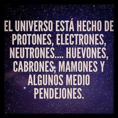 el universo esta hecho de protones neutrones electrones y huevones - Google…