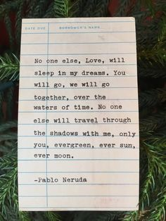 Literary Love quote Words, Pablo Neruda quote hand typed on library due date card Literary Neruda Quotes, Poem Quotes, Words Quotes, Neruda Love Poems, Sayings, The Words, Pretty Words, Beautiful Words, Beautiful Unicorn