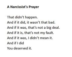 A Narcissist's Prayer