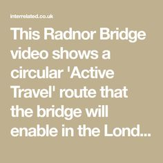 This Radnor Bridge video shows a circular 'Active Travel' route that the bridge will enable in the London Borough of Richmond-Upon-Thames Richmond Upon Thames, Mayor Of London, Travel Route, Travel Activities, Enabling, Train Station, Helping People, Bridge, Encouragement