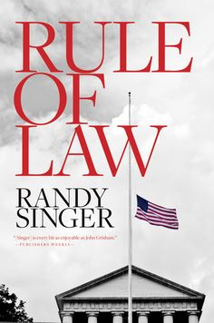Rule of Law by Randy Singer - a great new suspense in Christian Fiction Presidents In Order, Christian Fiction Books, Law Books, The Book, About Me Blog, Politics, Singer, Writing, Book Reviews