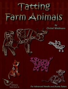 Patterns include: Bull, Cow, Rooster, Hen and Chicks, and many more. Written and diagrammed.There are 32 pages.