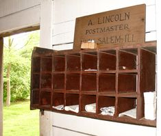 Abraham Lincoln, as Postmaster of New Salem, sorted the mail in the Berry-Linccoln store.