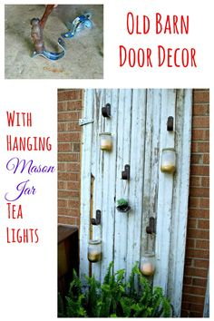 An old barn door, some 'aged' metal brackets and mason jars are used to enhance a garden space.