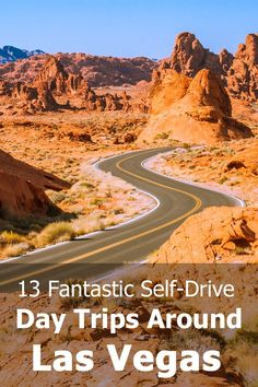 Here are 13 ideas for fantastic day trips that will get you away from Las Vegas to some fascinating attractions and amazing views.