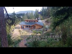 Living Off The Grid: Debt Free Slave Free - YouTube