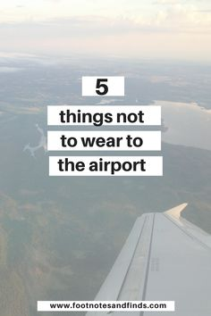 Footnotes and Finds: 5 things not to wear to the airport