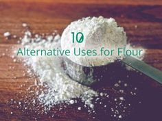 10 Weird, Money-Saving Ways to Use Up Your Flour Stockpile