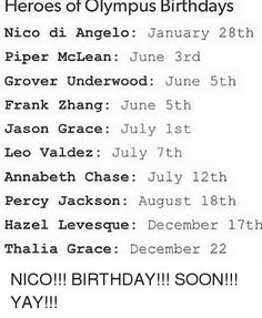 Heroes of Olympus Birthdays Nico Di Angelo January Piper McLean June Grover Underwood June Frank Zhang June Jason Grace July Leo Valdez July Annabeth Chase July Percy Jackson August Hazel Levesque December Thalia Gra Percy Jackson Characters, Percy Jackson Memes, Percy Jackson Books, Percy Jackson Fandom, Grover Percy Jackson, Percy Jackson Thalia, Solangelo, Percabeth, Magnus Chase