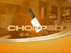 Chopped - Food Network - love this show, especially the Chopped AllStars version