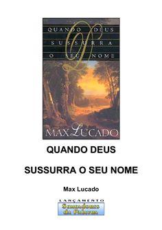 livro-quando-deus-sussurra-o-seu-nome-max-lucado by Patricia Machado via Slideshare