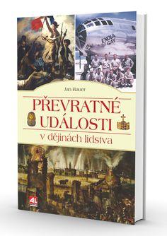 PŘEVRATNÉ UDÁLOSTI V DĚJINÁCH LIDSTVA - Jan Bauer (literatura faktu)…