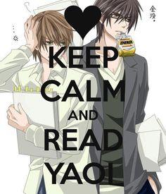 Keep calm and read Yaoi!                                                                                                                                                                                 Plus