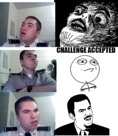 Me doing dem rage face memes.    Personally, my favorite is #3     check this out!
