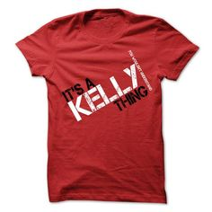 cool Its A KELLY Thing You Wouldnt Understand