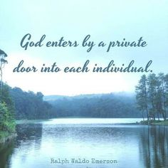 Meaning you can only be that one to open that door of your heart and let God in to your life....