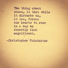 Chaos is secretly useful. Christopher Poindexter quote