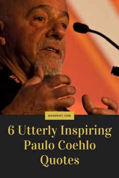 6 inspiring Paulo Coehlo quotes