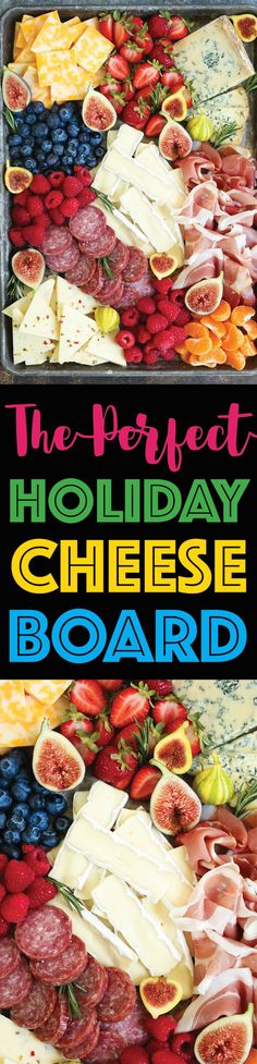 The Perfect Holiday Cheese Board - Learn how to assemble the most beautiful cheese and charcuterie board ever for a crowd! Only 10 min prep. So easy, right?