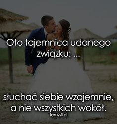 przyjazny pedagog : Tajemnica udanego związku.......... Mommy Quotes, Like A Boss, Motto, Wisdom Quotes, Quotations, Texts, Psychology, Motivational Quotes, Things To Think About