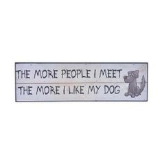 Plaque - More I Like My Dog Funny Signs, Like Me, Dogs, Doggies, Pet Dogs, Dog, Novelty Signs