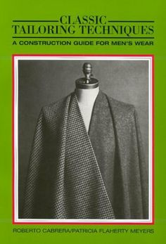 Classic Tailoring Techniques: A Construction Guide for Men's Wear (F.I.T. Collection), http://www.amazon.com/dp/0870054317/ref=cm_sw_r_pi_awdm_JPa.sb0P73MWT
