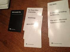 Cards Against Humanity White people like __________.
